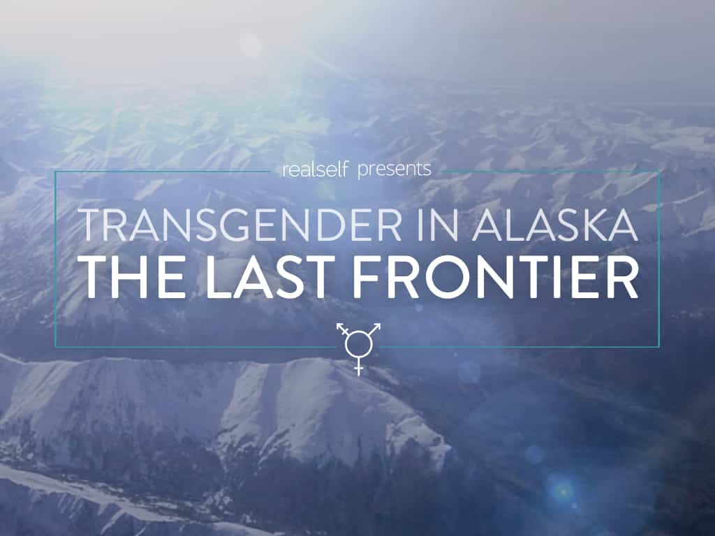 The Last Frontier: Transgender in Alaska