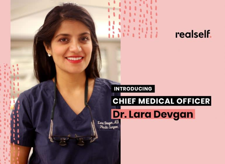 RealSelf welcomes Dr. Lara Devgan as its first-ever Chief Medical Officer.
