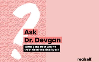 Ask Dr. Devgan: What's the best way to treat tired-looking eyes?
